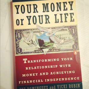 Your Money or Your Life by Dominguez and Robin